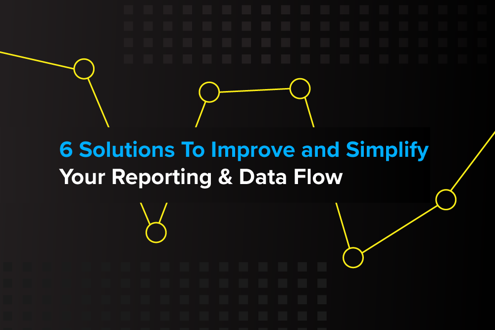 Embark-Blog-6-Solutions-To-Improve-and-Simplify-Your-Data-Reporting-&-Data-Flow