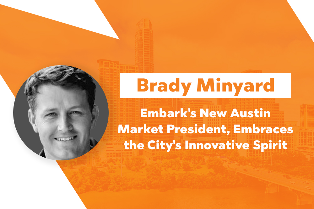 Embark_Blog_Brady-Minyard,-Embark_s-New-Austin-Market-President,-Embraces-the-City_s-Innovative-Spirit