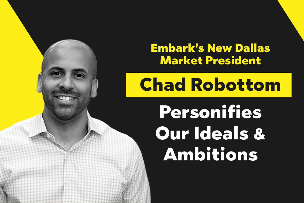 Embark_Blog_Embark's-New-Dallas-Market-President,-Chad-Robottom,-Personifies-Our-Ideals-And-Ambitions
