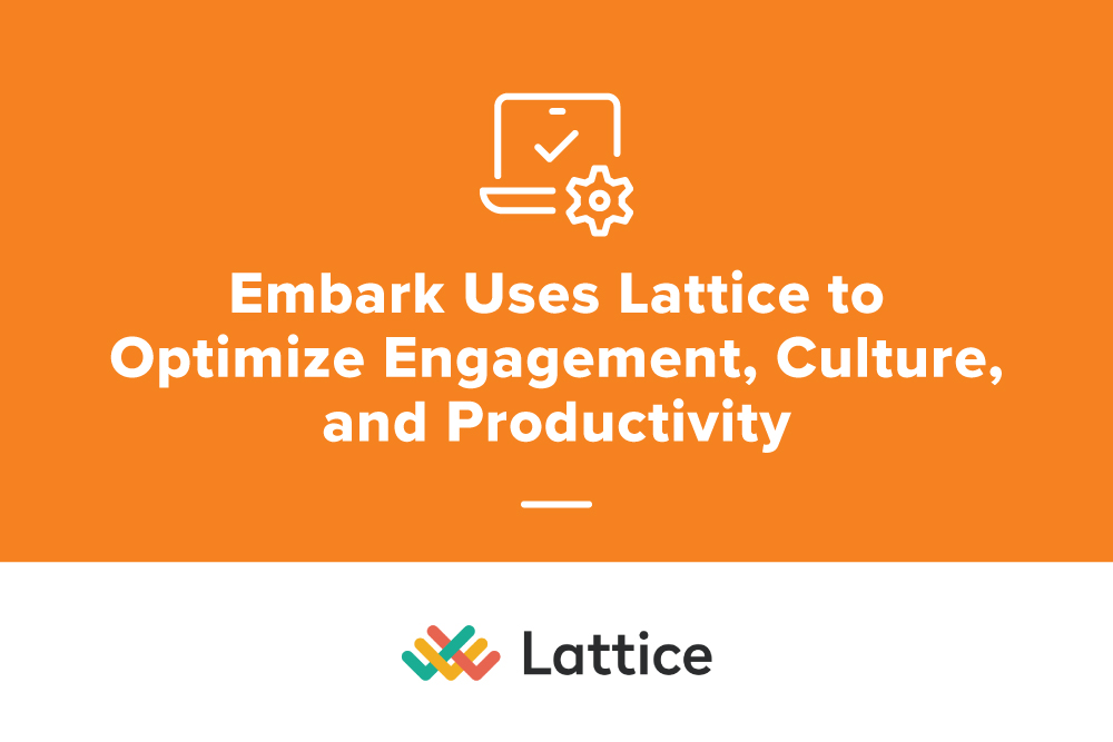 Embark_Blog_Embark-Uses-Lattice-To-Optimize-Engagement-Culture-and-Productivity