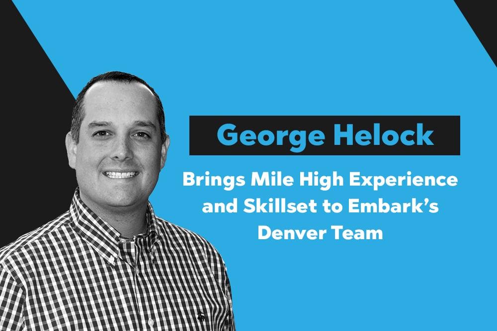 Embark_Blog_George-Helock-Brings-Mile-High-Experience-and-Skillset-to-Embark's-Denver-Team