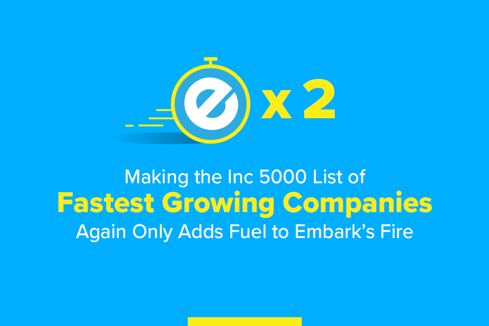 Embark_Blog_Making-the-Inc-5000-List-of--Fastest-Growing-Companies-Again-Only-Adds-Fuel-to-Embarks-Fire