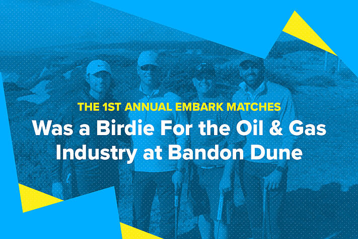 Embark_Blog_The-1st-Annual-Embark-Matches-for-Oil-&-Gas-Was-a-Birdie-For-All-at-Bandon-Dunes-1