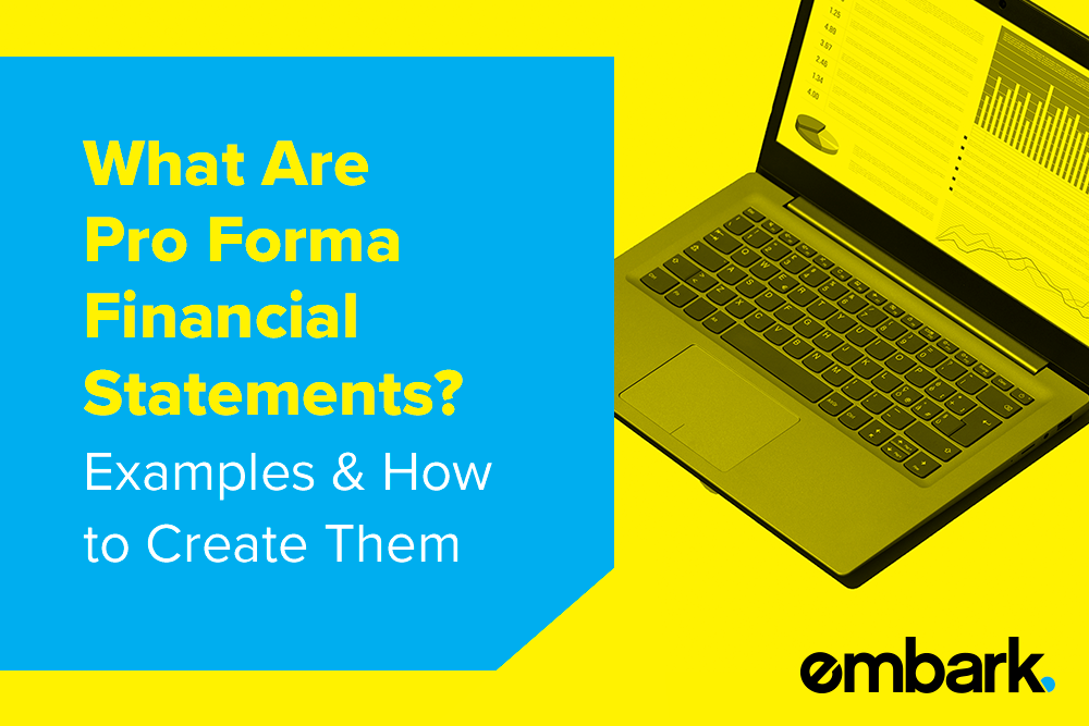 Embark_Blog_What-Are__Pro-Forma--Financial--Statements---Examples-&-How--to-Create-Them