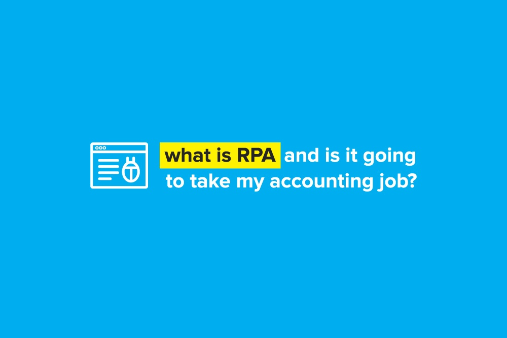 What is RPA and Is It Going to Take My Accounting Job?