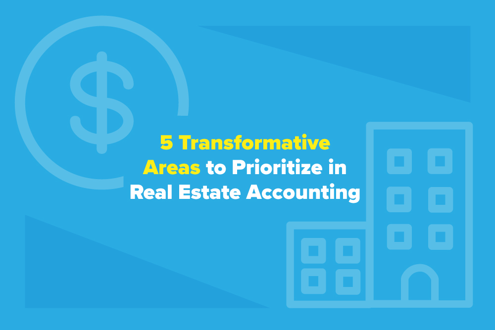Embark-Blog-5-Transformative-Areas-to-Prioritize-in-Real-Estate-Accounting