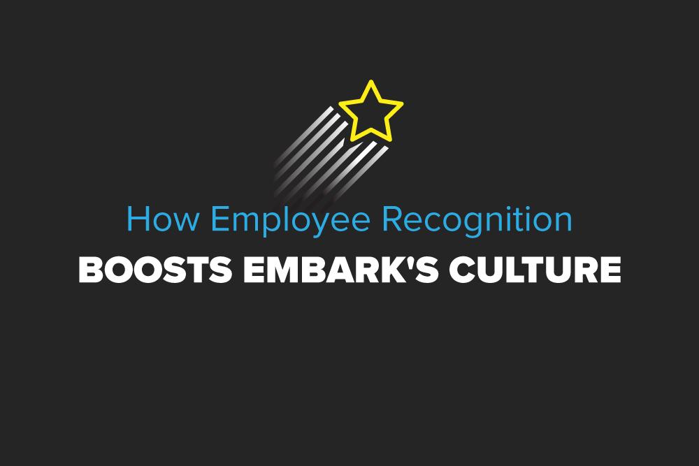 Embark-Blog-How-Employee-Recognition-Boosts-Embark's-Culture