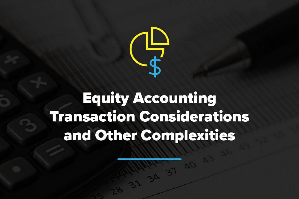 Embark_Blog_-Equity-Accounting-Transaction-Considerations-and-Other-Complexities-1