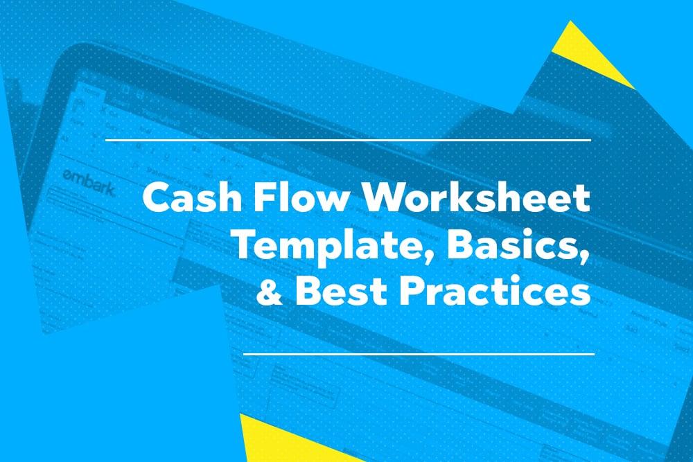 Embark_Blog_Cash-Flow-Worksheet-Template,-Basics,--&-Best-Practices