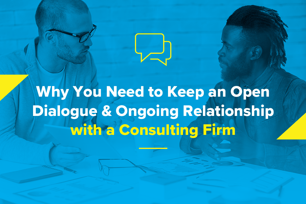 Embark_Blog_Why-You-Need-to-Keep-an-Open--Dialogue-&-Ongoing-Relationship--with-a-Consulting-Firm