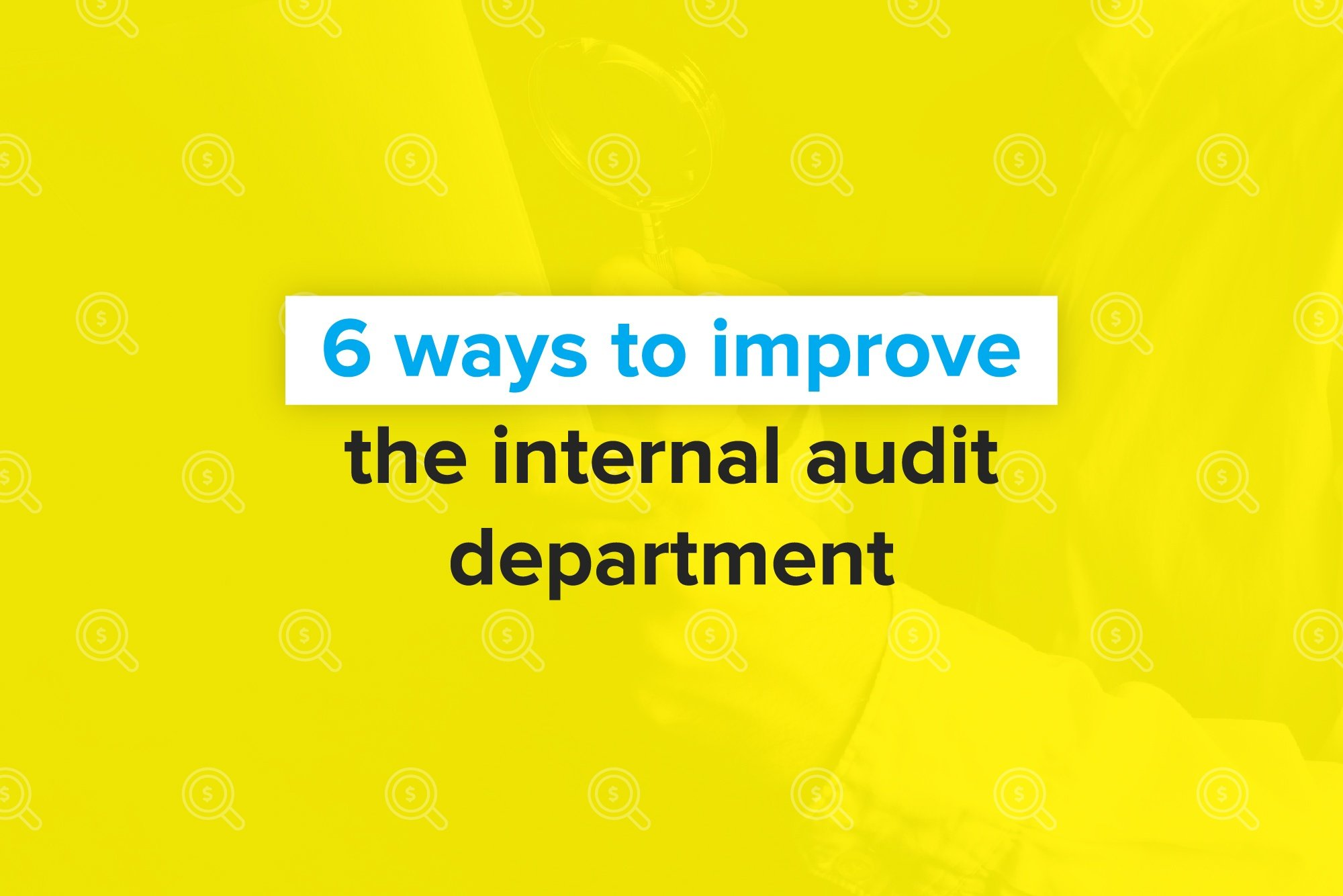 6ways-to-improve-internal-audit