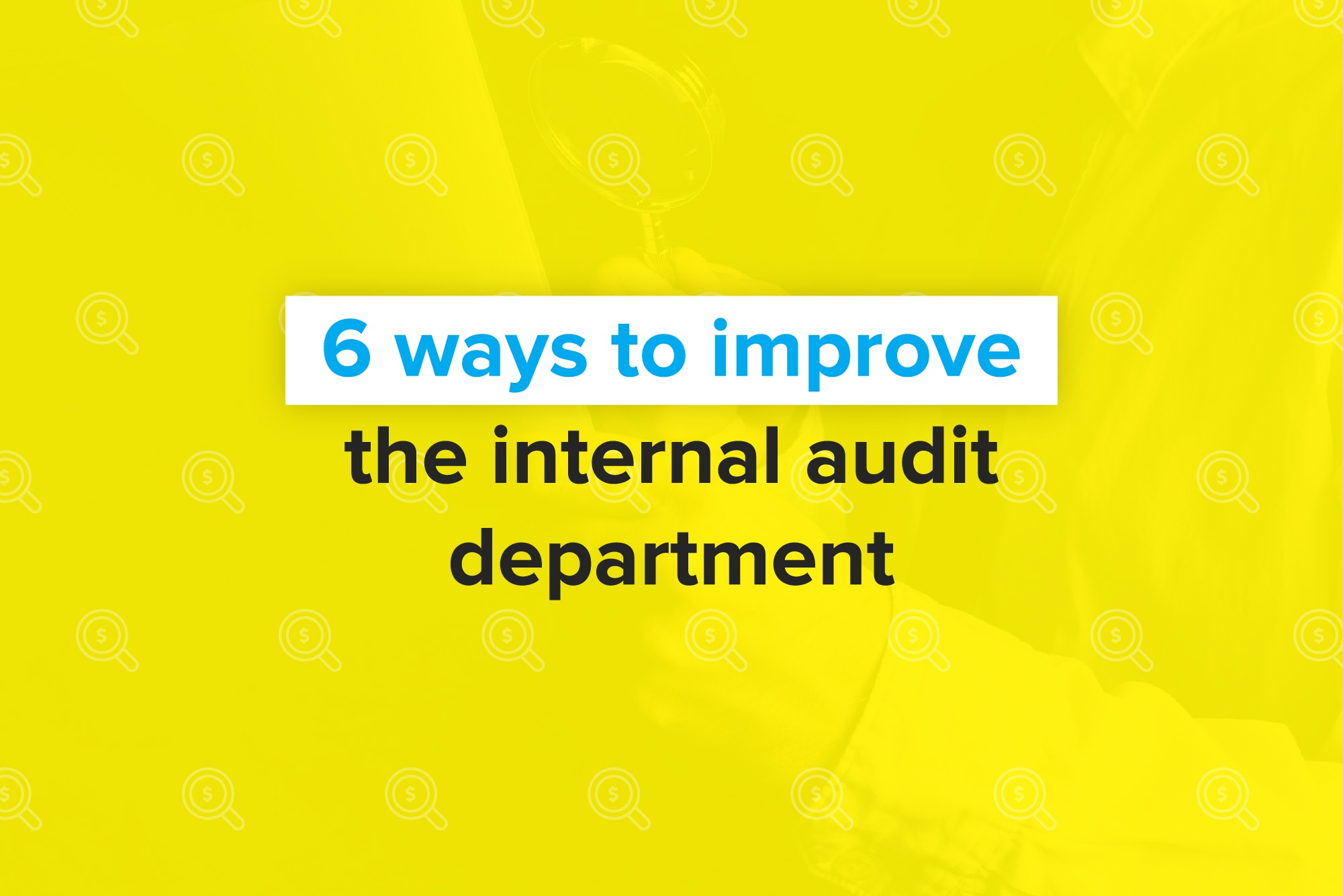 6ways-to-improve-internal-audit.jpg