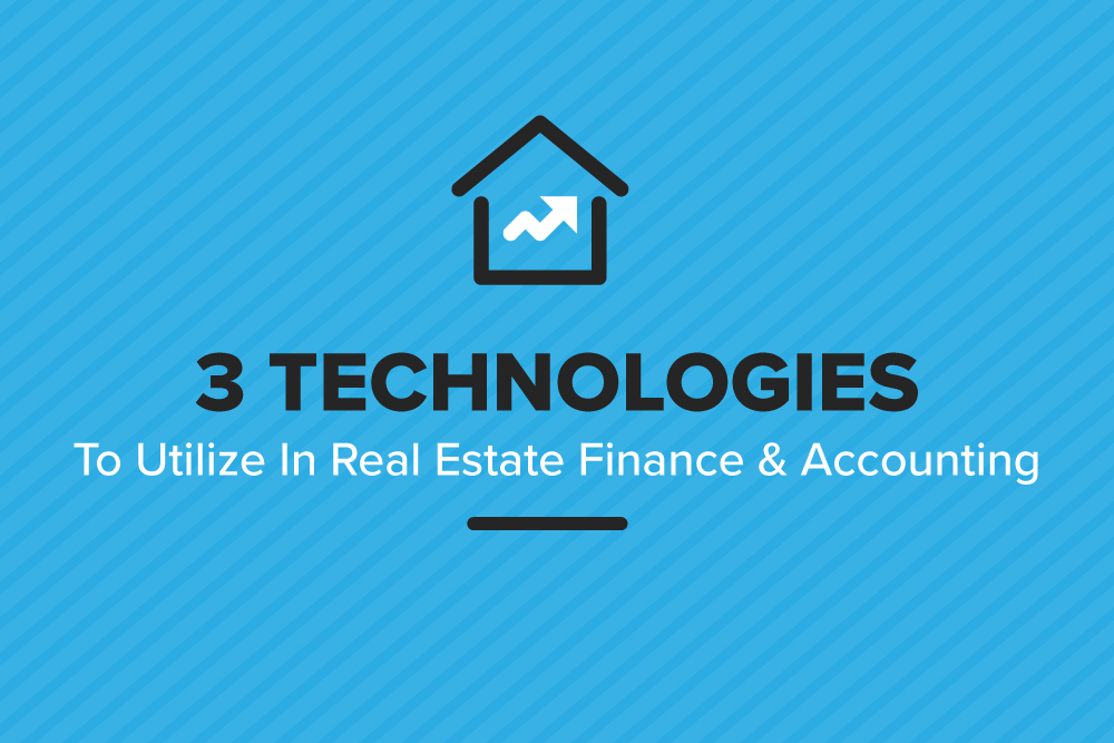 Embark-Blog-3-Technologies-To-Utilize-In-Real-Estate-Finance-&-Accounting