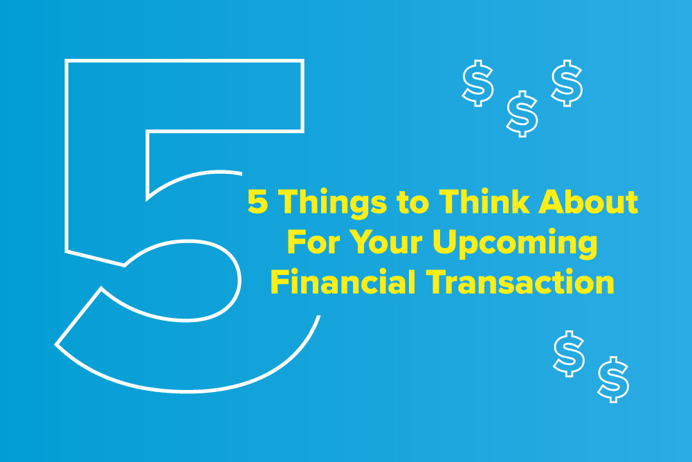 Embark-Blog-5-Things-to-Think-About-For-Your-Upcoming-Financial-Transaction