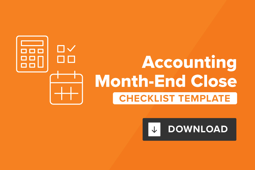 Accounting Month-End Close Checklist and Best Practices