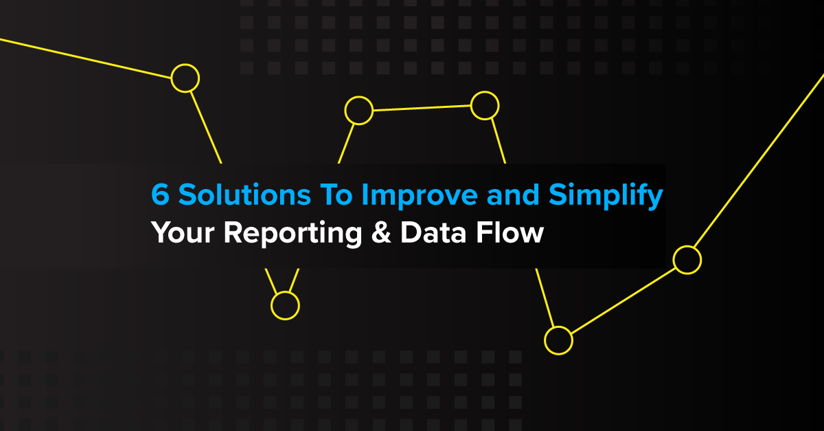 Embark-FeaturedImage-6-Solutions-To-Improve-and-Simplify-Your-Data-Reporting-&-Data-Flow