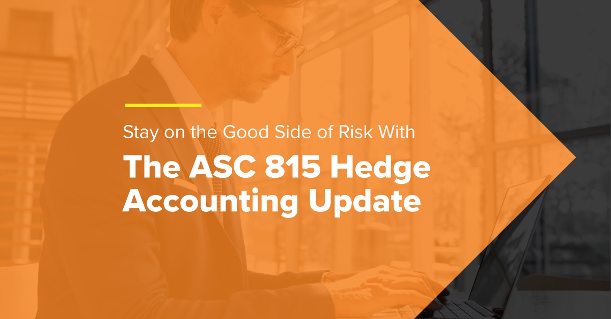 Embark-FeaturedImage-Stay-on-the-Good-Side-of-Risk-With-The-ASC-815-Hedge-Accounting-Update (1)