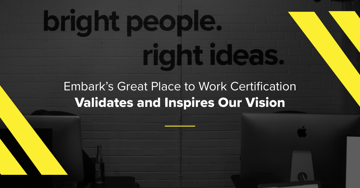 Embark-featuredImage-Embark's-Great-Place-to-Work-Certification-Validates-and-Inspires-Our-Vision