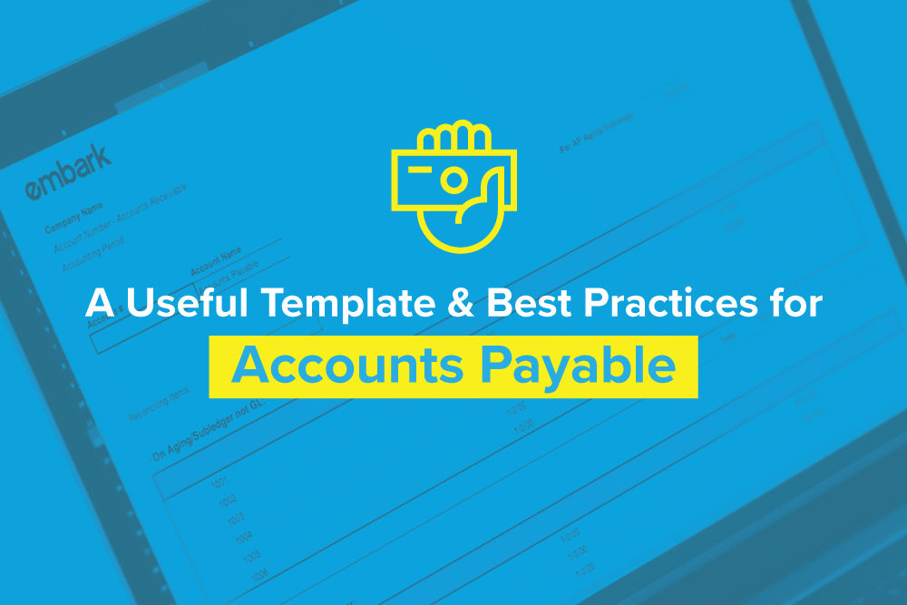 Embark_Blog_A-Useful-Template-and-Best-Practices-for-Accounts-Payable