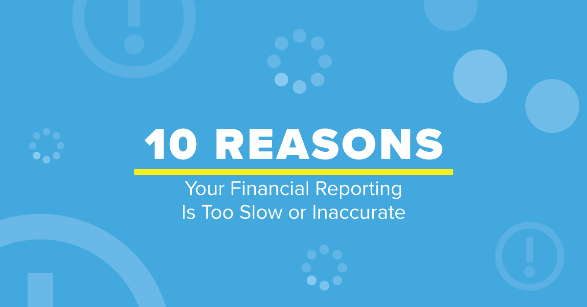 Embark_FeaturedImage_10-Reasons-Your-Financial-Reporting-Is-Too-Slow-or-Inaccurate