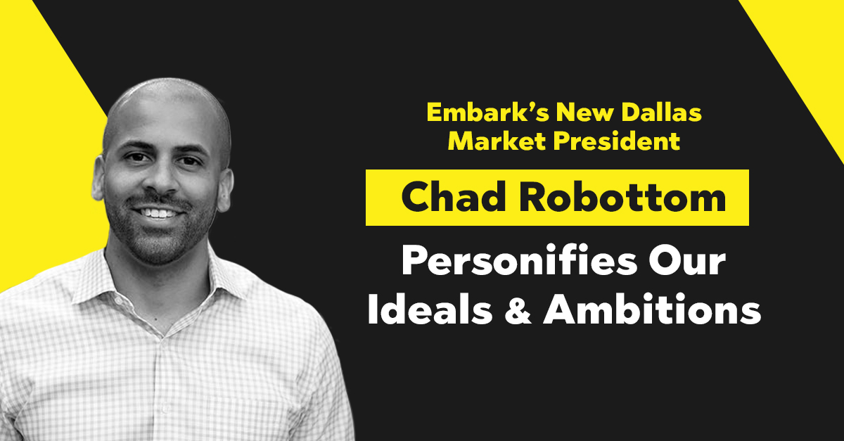 Embark_FeaturedImage_Embark's-New-Dallas-Market-President,-Chad-Robottom,-Personifies-Our-Ideals-And-Ambitions