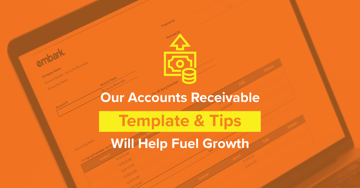 Embark_FeaturedImage_Our-Accounts-Receivable-Template-and-Tips-Will-Help-Fuel-Growth