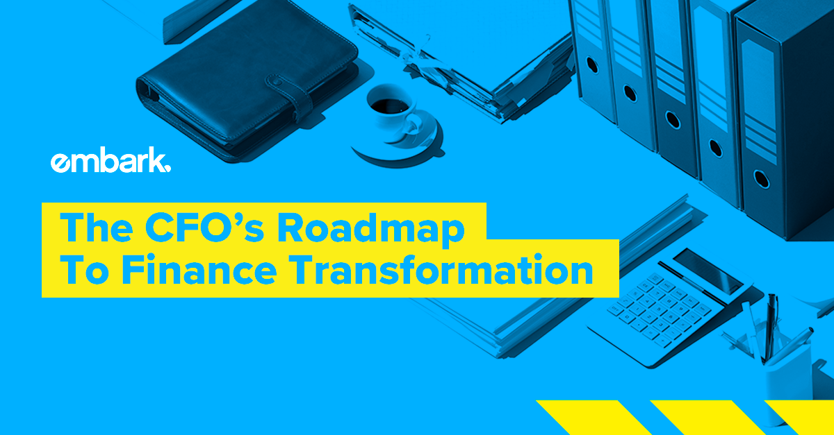 Embark_FeaturedImage_The-CFO___s-Roadmap---To-Finance-Transformation
