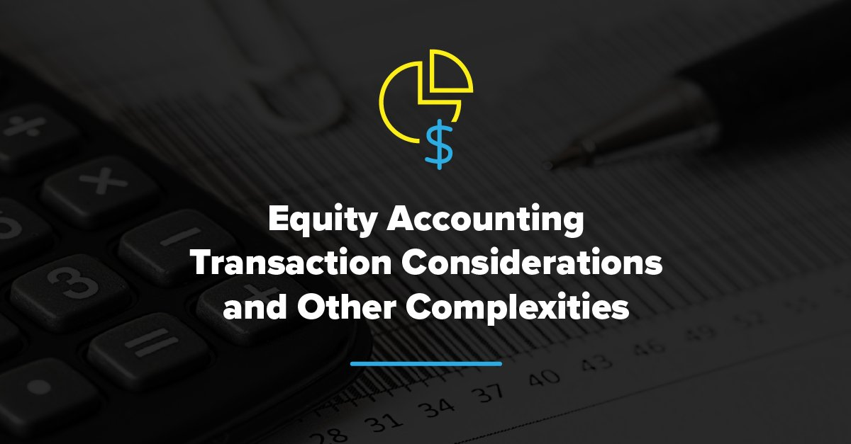 Embark_LinkedIn_-Equity-Accounting-Transaction-Considerations-and-Other-Complexities