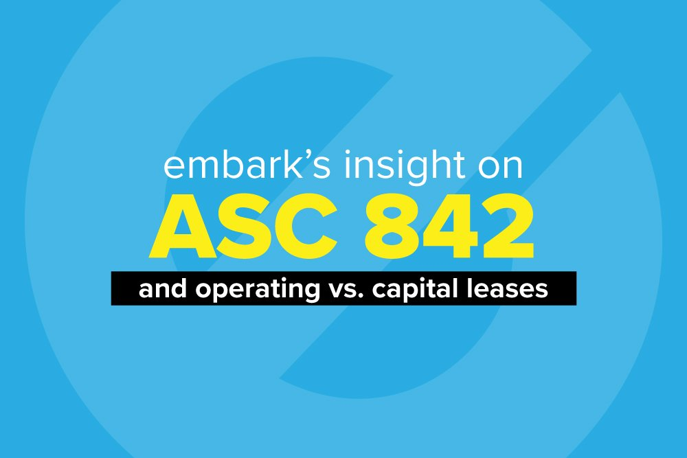 embark_blog_Embark's-Insight-on-ASC-842-and-Operating-vs.-Capital-Leases