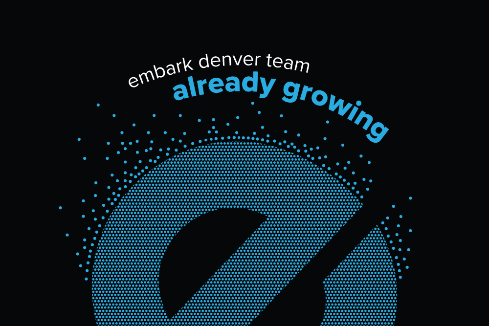 embark_blog_EmbarkDenverTeamAlreadyGrowing